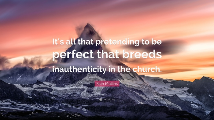 1832131-Rich-Mullins-Quote-It-s-all-that-pretending-to-be-perfect-that.jpg
