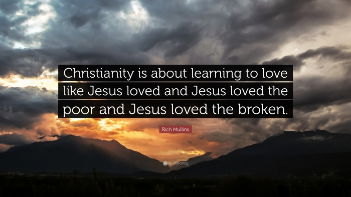 1891758-Rich-Mullins-Quote-Christianity-is-about-learning-to-love-like.jpg